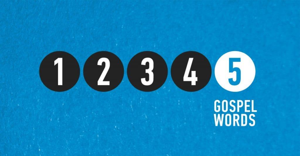 5 Gospel Words